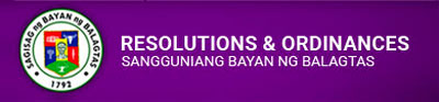 Resolutions & Ordinances - Sangguniang Bayan